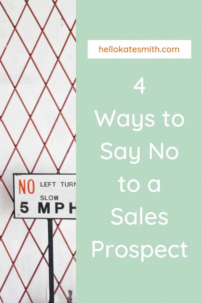 4 ways to say no to a sales lead - hello kate smith