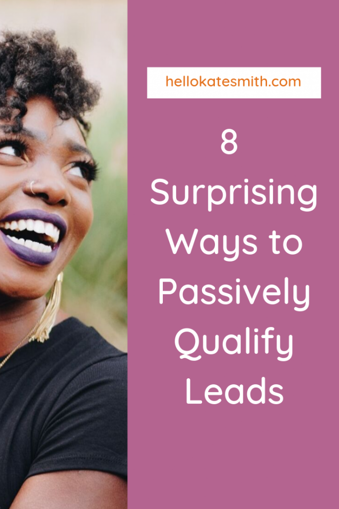 8 surprising ways to passively qualify leads