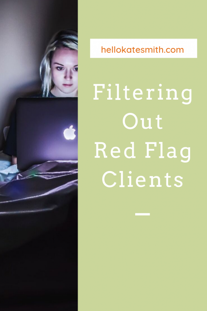 Filtering out red flag clients before they waste your time.