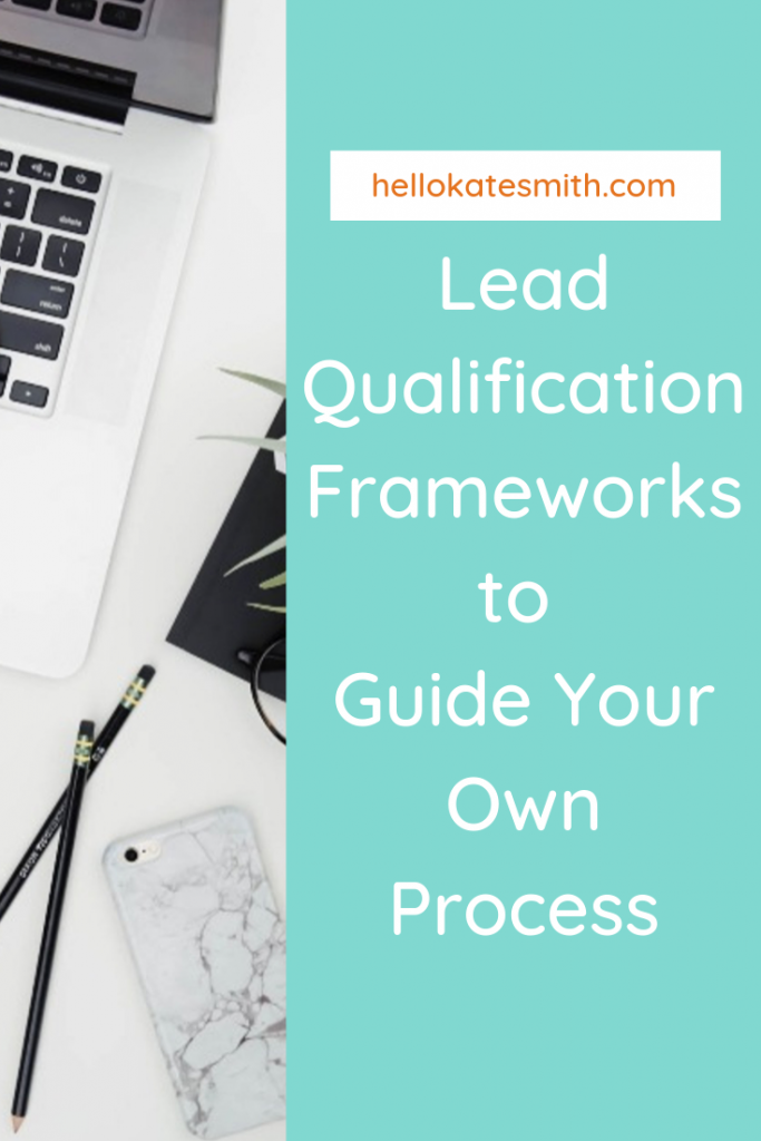 Lead qualification frameworks to guide your process