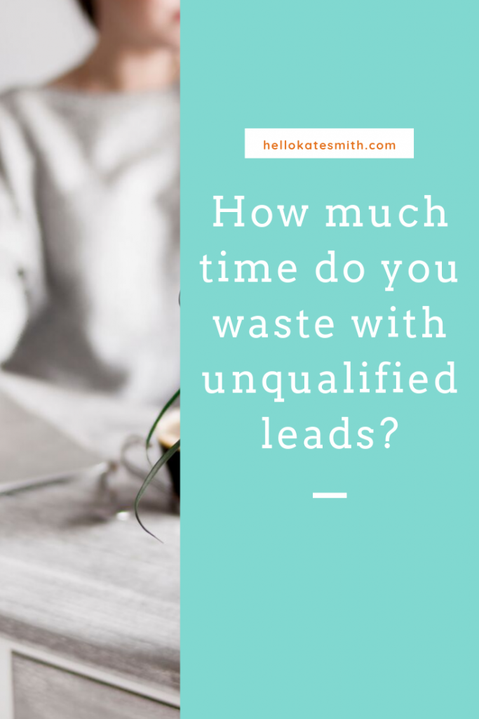 Are you wasting time with unqualified leads?