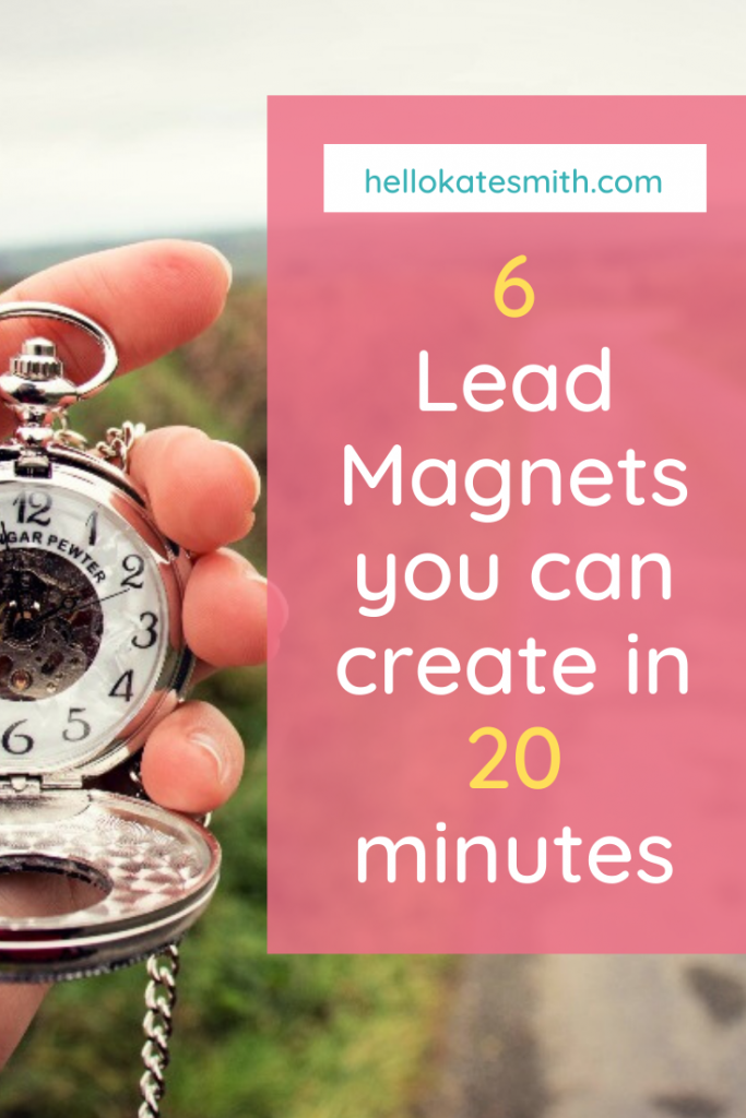 6 lead magnets you can create in 20 minutes