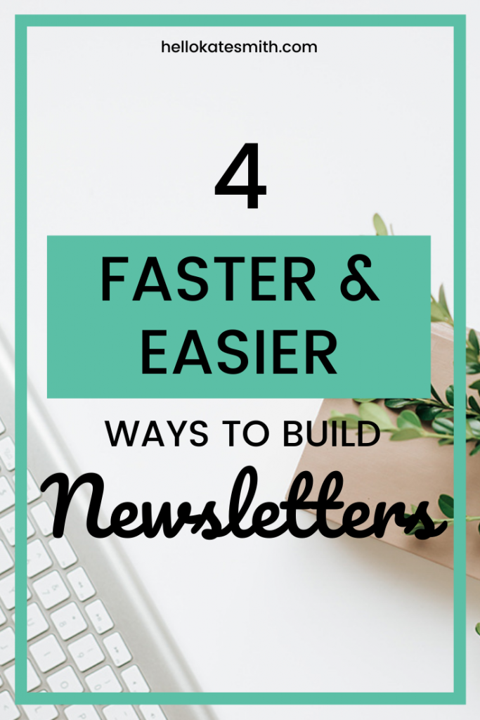 4 Faster & Easier ways to build newsletters
