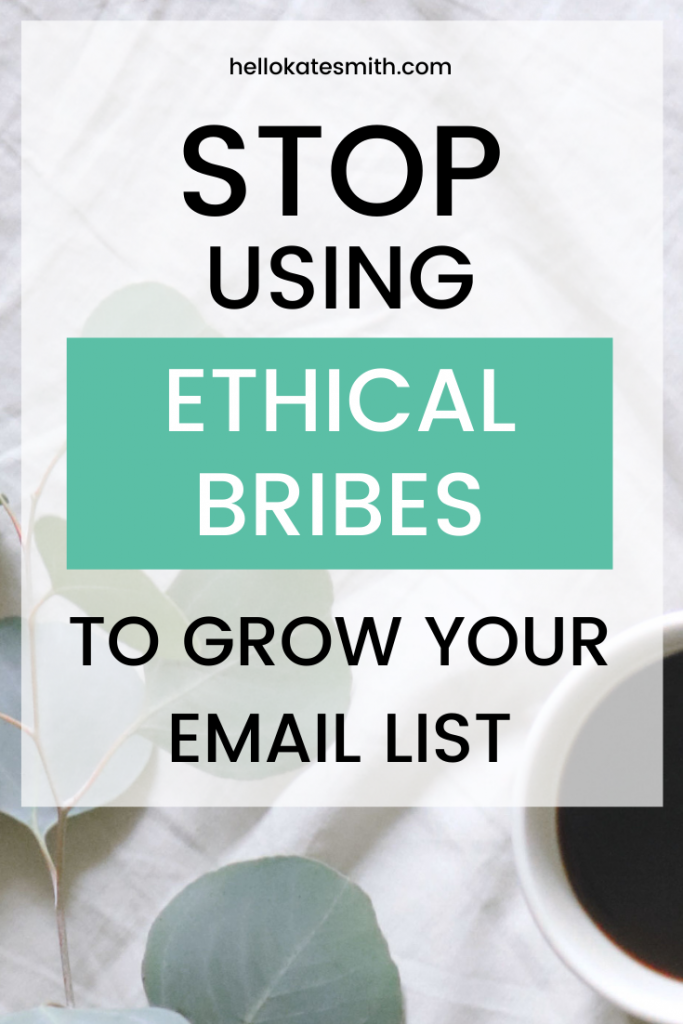 stop using ethical bribes to grow your email list