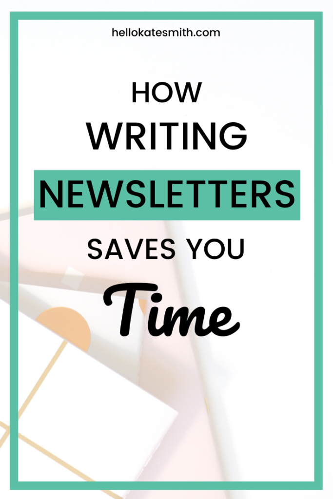 How writing newsletters can save you time