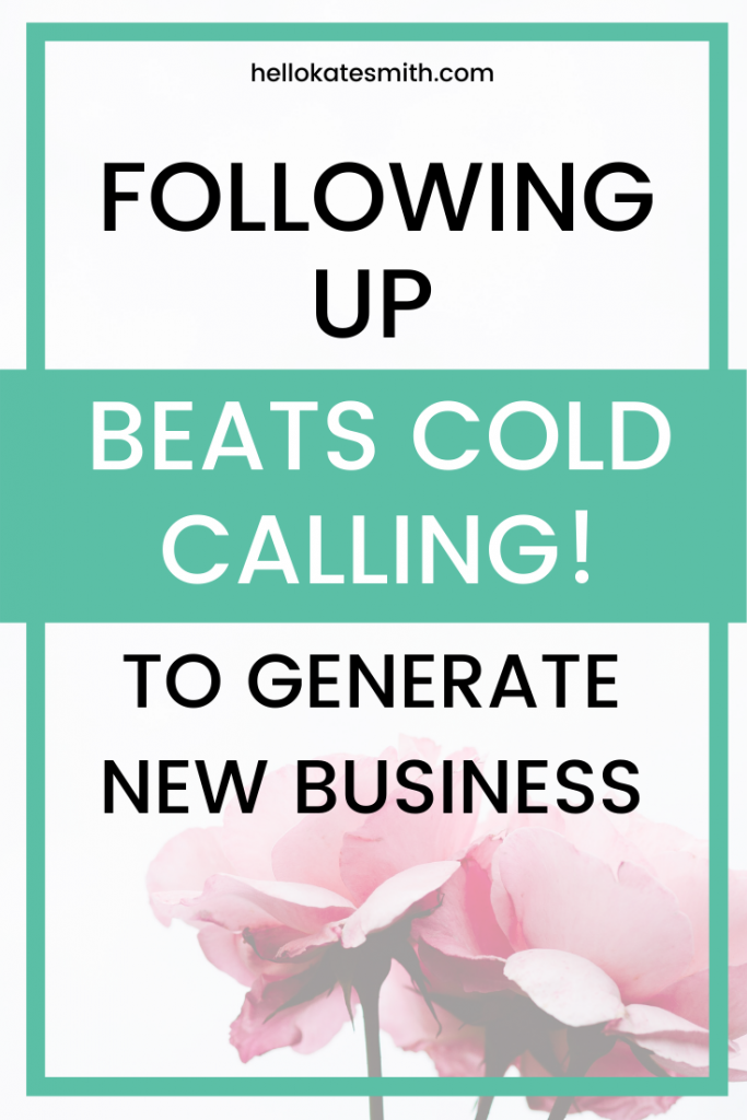 Following up beats cold calling