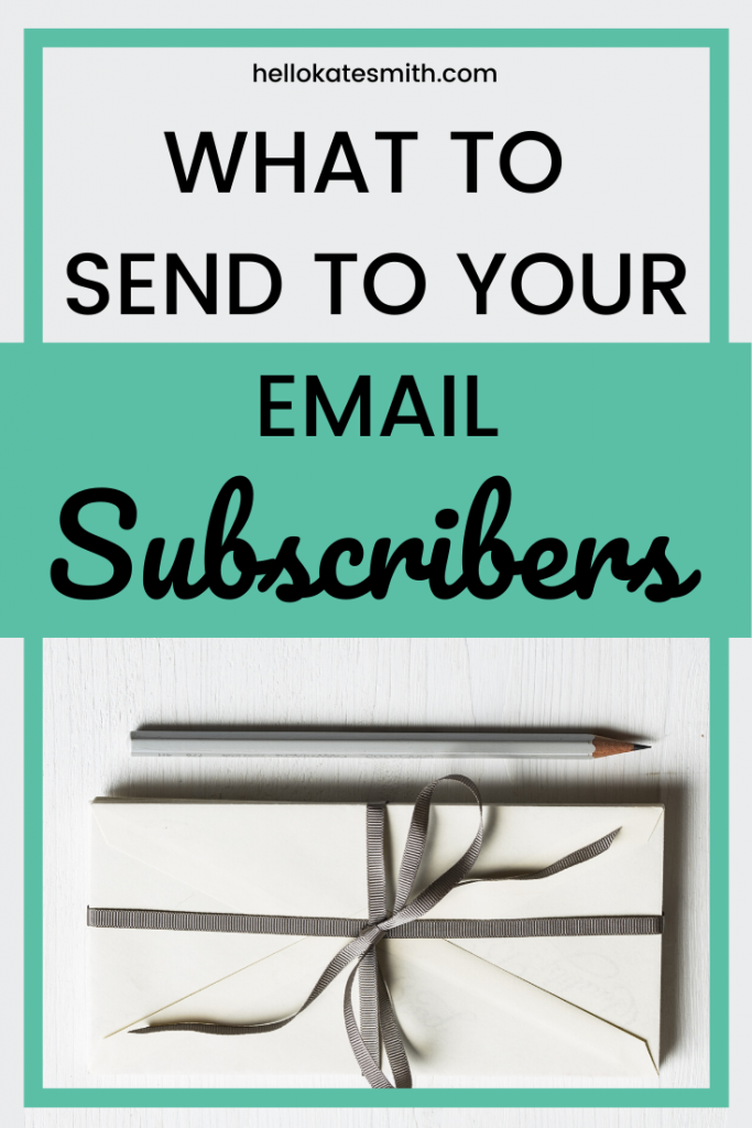 what to send to your email subscribers - picture of pencil and envelopes