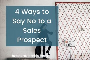 4 Ways to Say No to a Sales Prospect