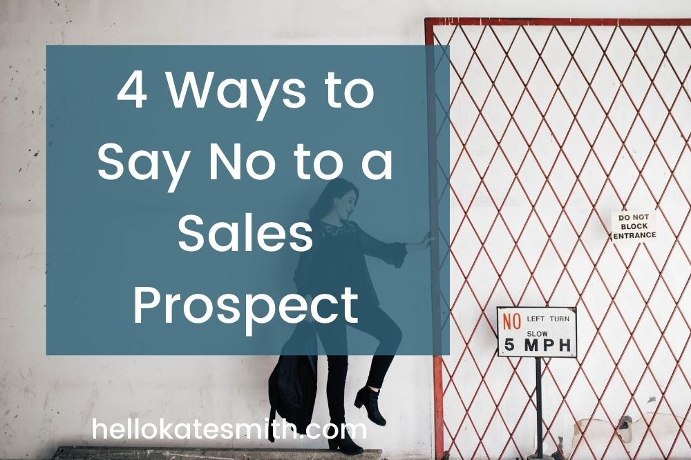 4 Ways to Say No to Sales Prospects