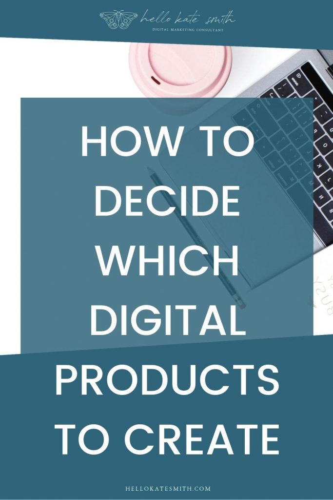 How to decide which digital products to create.