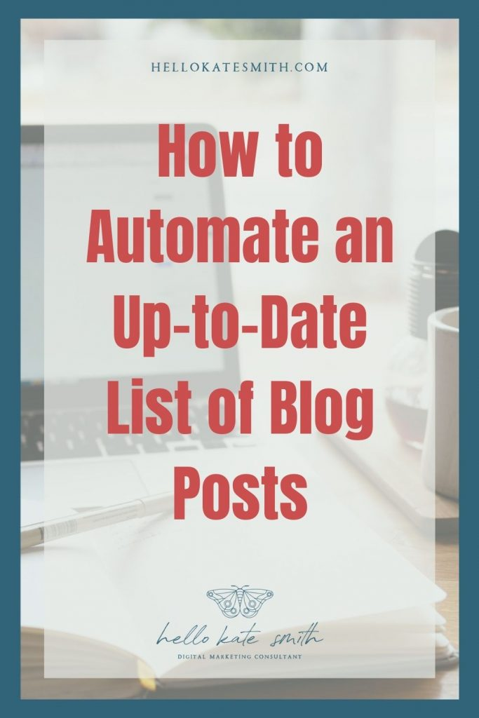 How to automate an up-to-date list of blog posts.