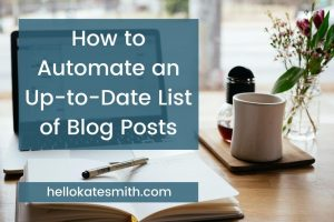 How to Automate an up to date list of blog posts