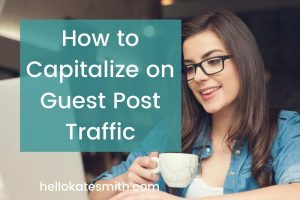 How to capitalize on guest post traffic