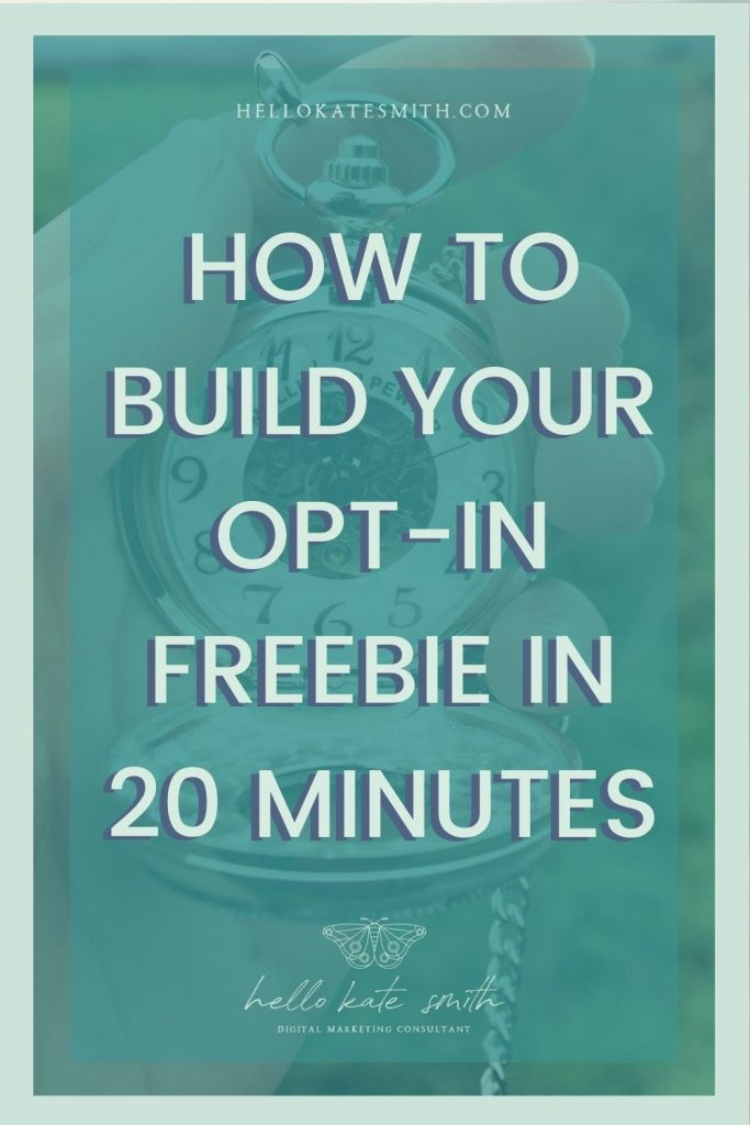 How to build your opt-in freebie in 20 minutes
