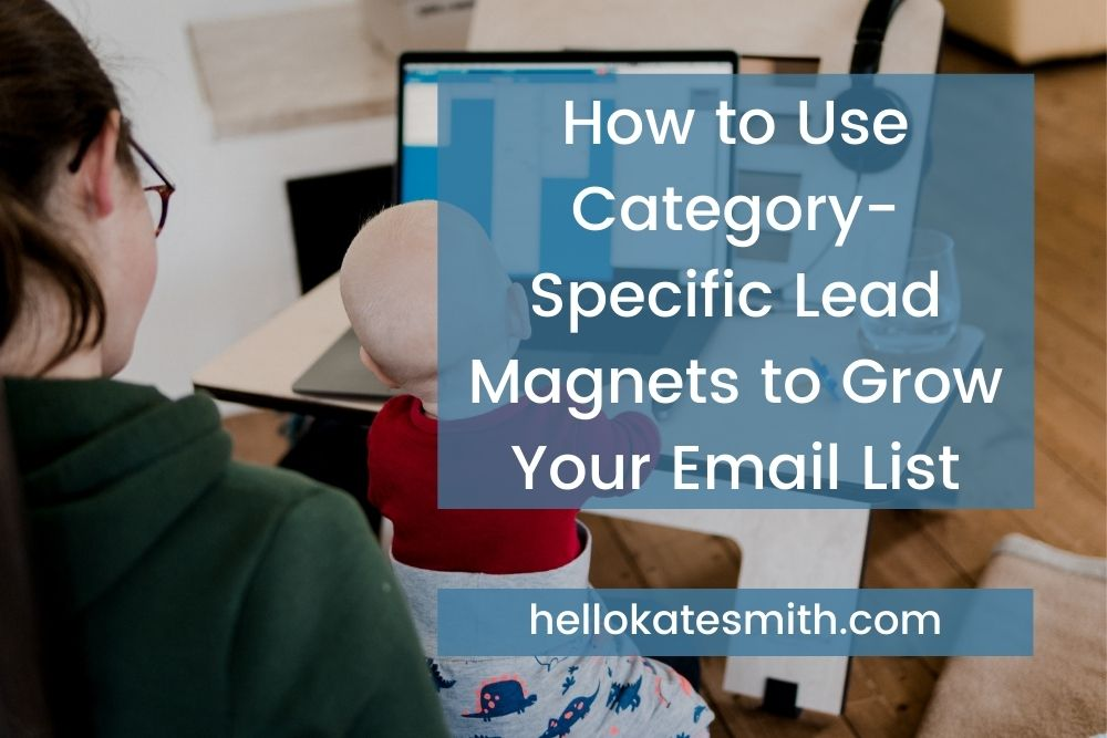 How to use category-specific lead magnets to grow your email list
