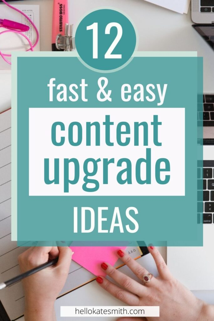 12 fast and easy content upgrade ideas