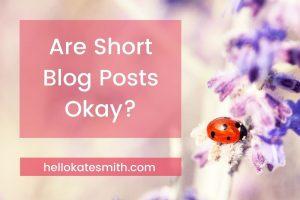 Are Short Blog Posts Okay?