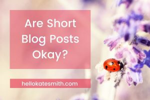 Are Short Blog Posts Okay?
