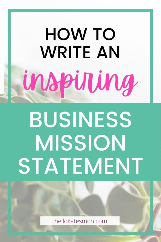 How to write an inspiring business mission statement