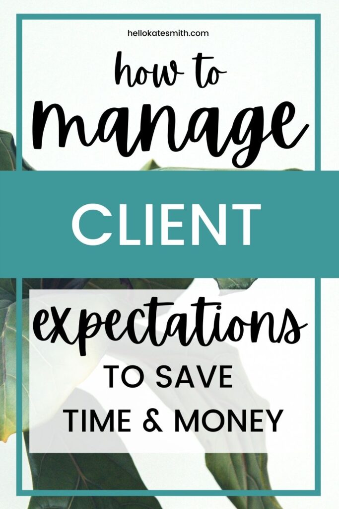 How to manage client expectations to save time and money.