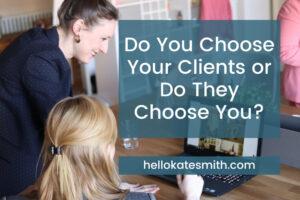 choose your clients