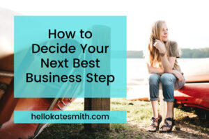 how to decide your next best business step
