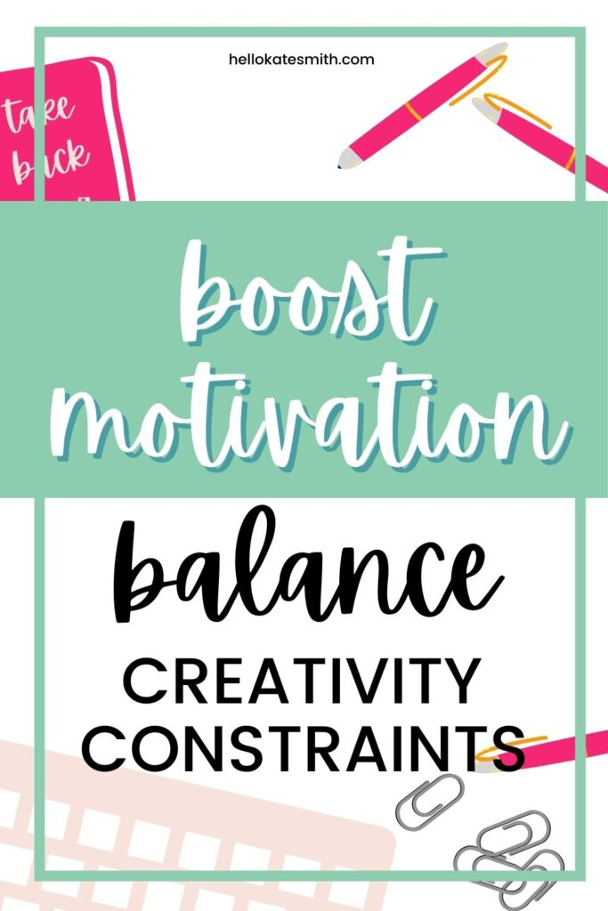 Balance Creativity Constraints and Boost Your Motivation