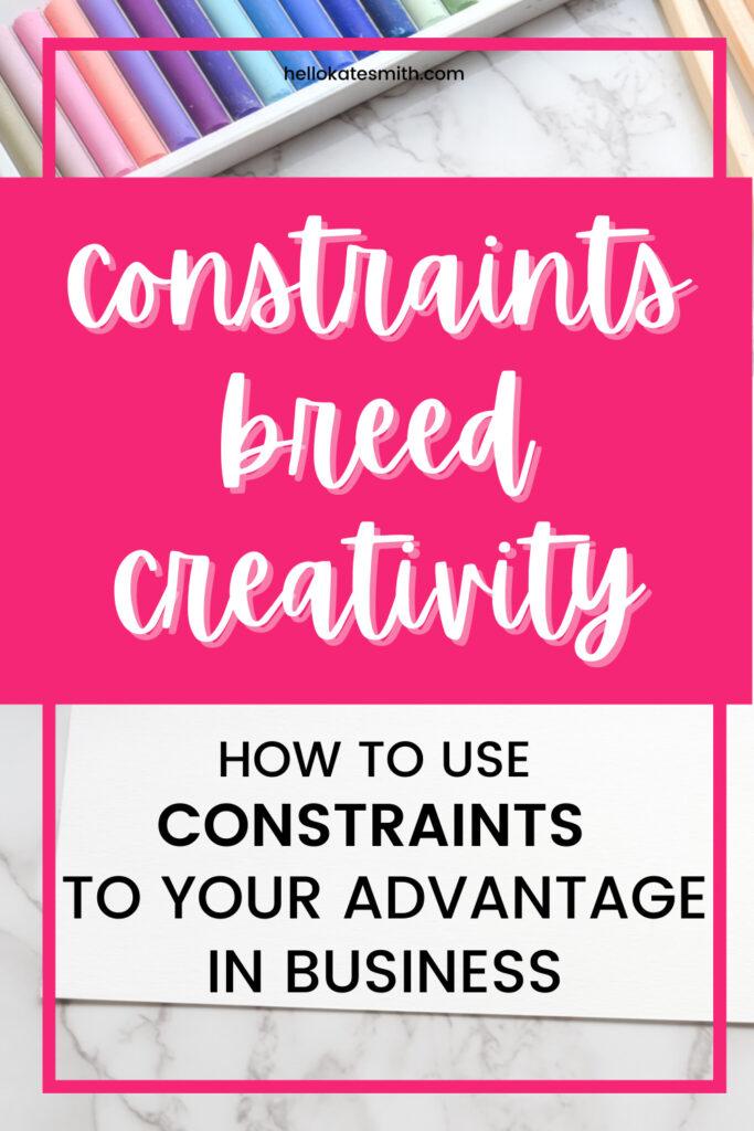 constraints breed creativity
